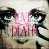 Love and Death – Lo Lamento (Single)