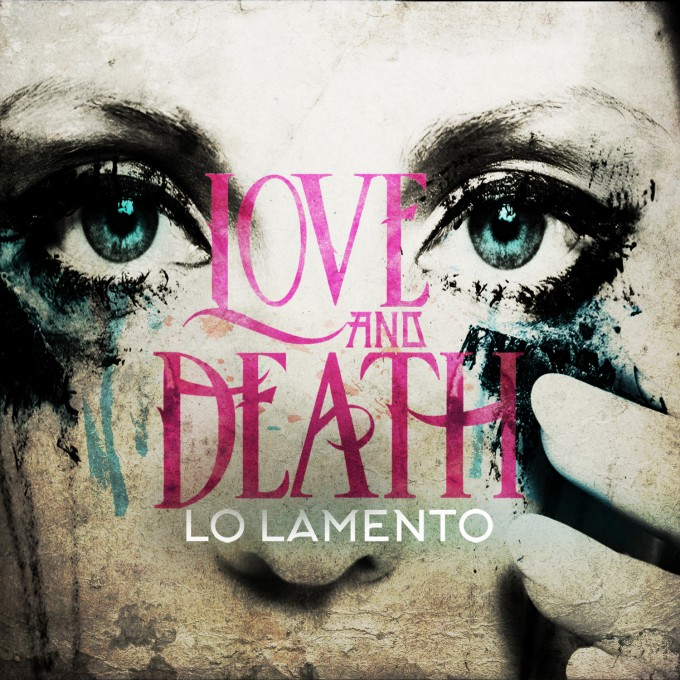Love and Death – Lo Lamento (Single)