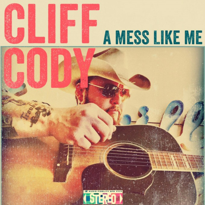 Cliff Cody – A Mess Like Me