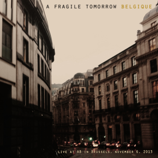 A Fragile Tomorrow – Live at AB in Brussels EP
