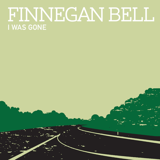 Finnegan Bell – I Was Gone