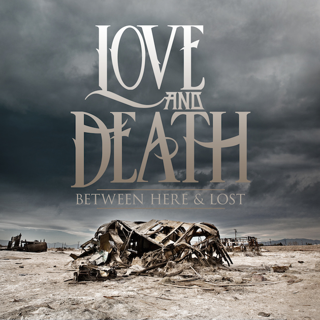 Love and Death – Between Here And Lost (2 Versions)