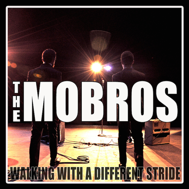 The Mobros – Walking With a Different Stride