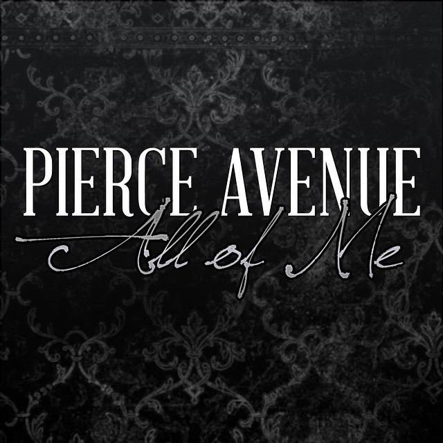 Pierce Avenue – All Of Me (Single)