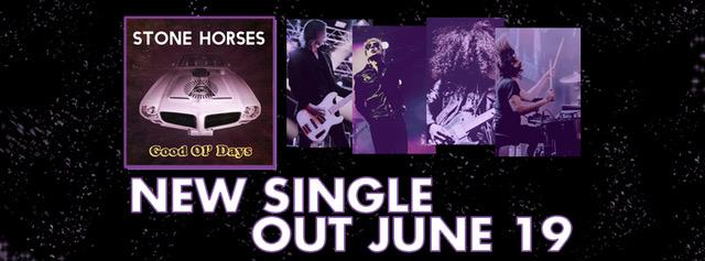 STONE HORSES – Good Ol' Days coming June 19th!!